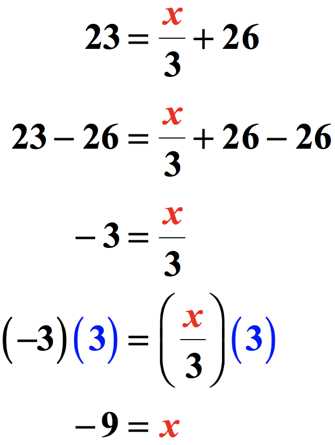 we solve the linear equations that only require two steps. 23 = x/3 + 26 → 23-26=(x/3)+26-26 → -3 = x/3 → x=-9.