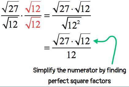 sqrt(27)/sqrt(12) = [{sqrt(27))(sqrt(12}]/12