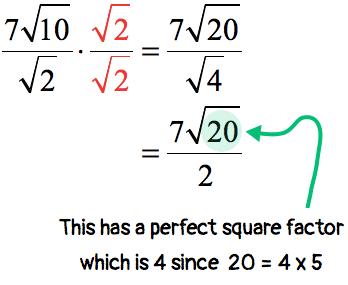 (7)[sqrt(10)]/sqrt(2) = (7)[sqrt(20)]/2