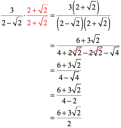 this radical expression is more challenging to rationalize because the denominator is a difference of an integer and an irrational number. therefore, to rationalize [3/(2-sqrt2)] * [2+sqrt(2)]/[2+sqrt(2)] is equal to [6+3*sqrt(2)]/2
