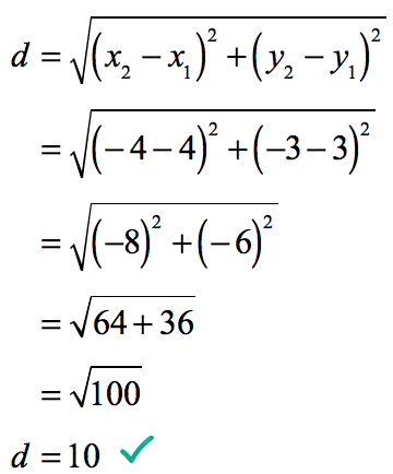 d = sqrt = sqrt = sqrt (64 + 36) = sqrt(100) = 10.
