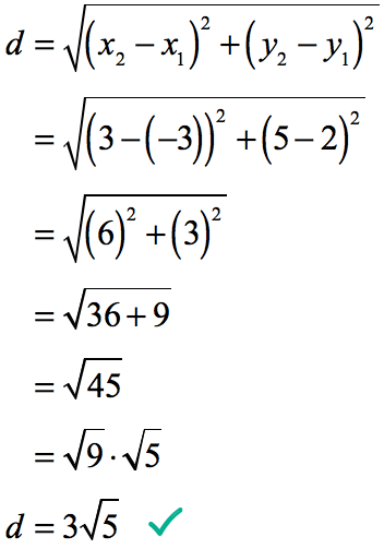 d = square root of  = square root of (6^2 + 3^2) = square root of (36 + 9) = square root of (45) = 3 times square root of 5.