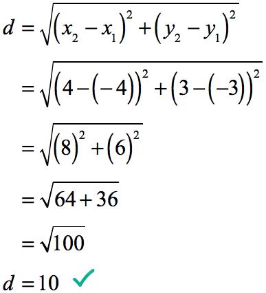 d=sqrt((x2-x1)^2+(y2-y1)^2) = sqrt(8^2+6^2) = 10 units.