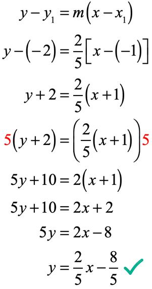 y-ysub1 = m(x-xsub1) → y-(-2) = 2/5[x-(-1)] → y+2 = 2/5(x+1) → y=-(8/5).