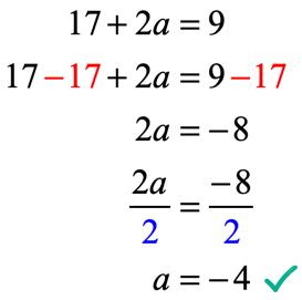 17 + 2a = 9 → 17-17+2a = 9-17 → 2a = -8 → (2a)/2 = -8/2 → a= -4