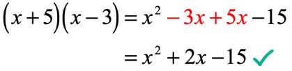 (x+5) times (x-3) = x^2+2x-15