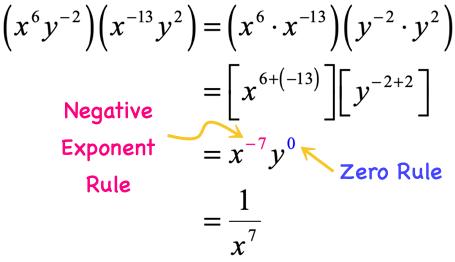 [x^6 y^(-2)] [x^(-13) y^2] = x^(6-13) y^(-2+2) = x^-7 y^0 = 1/x^7