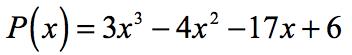 P(x)=3x^3-4x^2-17x+6