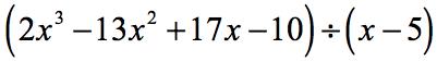(2x^3-13x^2+17x-10) divided (x-5)