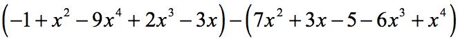 (-1+x^2-9x^4+2x^3-3x)-(7x^2+3x-5-6x^3+x^4)