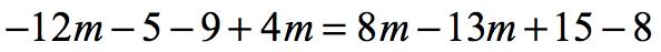 negative twelve minus five minus nine plus four m equals eight m minus thirteen m plus fifteen minus eight