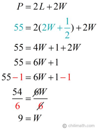 P = 2L+2W → 55 = 2[2W+(1/2)]+2W → W = 9