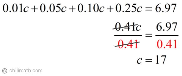 0.01c+0.05c+0.10c+0.25c=6.97 → c=17