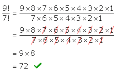 9 factorial divided by 7 factorial equals 9 times 8 equals 72